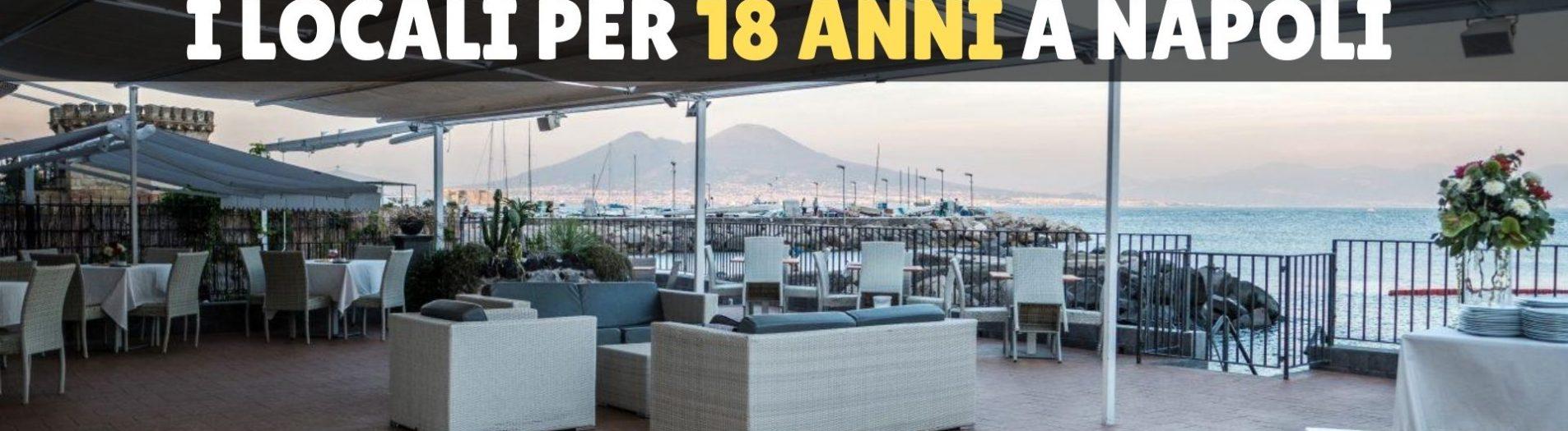 I 15 migliori locali per una festa di 18 anni a Napoli